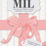 Managing MIL: You and your Mother-in-Law – for better, or for worse? Essential reading for Daughters-in-Law